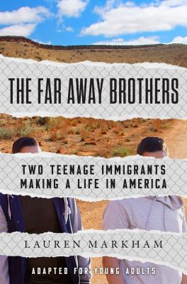 Imagen de portada para The far away brothers : two teenage immigrants making a life in America