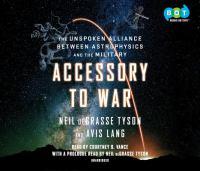 Imagen de portada para Accessory to war the unspoken alliance between astrophysics and the military
