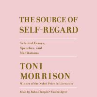 Cover image for The source of self-regard selected essays, speeches, and meditations.