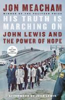 Cover image for His truth is marching on John Lewis and the power of hope