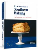 Cover image for The good book of southern baking : a revival of biscuits, cakes, and cornbread