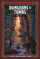 Cover image for Dungeons & tombs : a young adventurer's guide. Dungeons & dragons