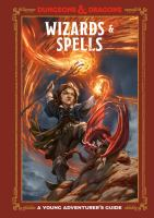 Cover image for Wizards & spells : a young adventurer's guide. Dungeons & dragons
