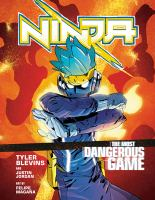 Cover image for Ninja : the most dangerous game. Volume 1