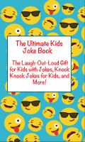 Cover image for Ultimate kids joke book the laugh out loud gift for kids with jokes, knock knock jokes for kids, and mor more.