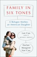 Cover image for Family in six tones : a refugee mother, an American daughter