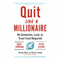 Cover image for Quit like a millionaire No gimmicks, luck, or trust fund required