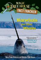 Cover image for Narwhals and other whales a nonfiction companion to MagicTree House #33: Narwhal on a sunny night