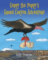 Cover image for Guppy the puppy's Grand Canyon adventure