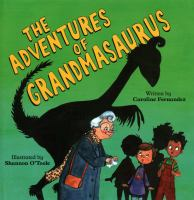 Cover image for The adventures of grandmasaurus