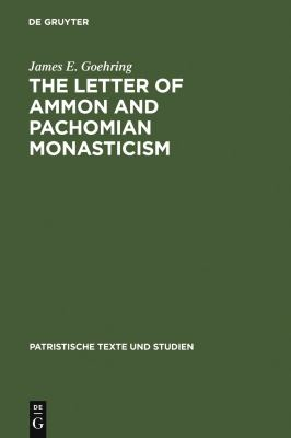 Cover image for The Letter of Ammon and Pachomian monasticism