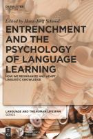 Cover image for Entrenchment and the psychology of language learning  how we reorganize and adapt linguistic knowledge