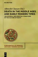 Cover image for Death in the Middle Ages and early modern time  the material and spiritual conditions of the culture of death