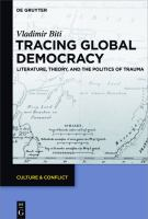 Cover image for Tracing global democracy  literature, theory, and the politics of trauma
