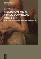 Cover image for Religion as a philosophical matter  concerns about truth, name, and habitation