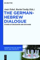 Cover image for The German-Hebrew dialogue studies of encounter and exchange