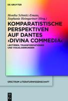 Cover image for Komparatistische Perspektiven auf Dantes 'Divina Commedia' Lektüren, Transformationen und Visualisierungen