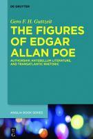 Cover image for The figures of Edgar Allan Poe  authorship, antebellum literature, and transatlantic rhetoric