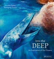 Cover image for Into the deep : an exploration of our oceans