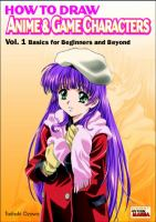 Cover image for How to draw anime & game characters. Vol. 1, Basics for beginners and beyond
