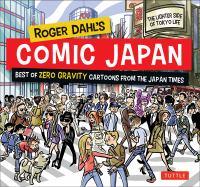 Imagen de portada para Roger Dahl's Comic Japan  best of Zero Gravity cartoons from the Japan Times.