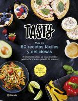 Cover image for Tasty : más de 80 recetas fáciles y deliciosas.