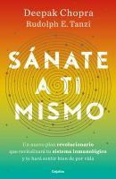 Cover image for Sánate a ti mismo : un nuevo plan revolucionario para megacargar tu sistema inmune y permanecer bien de por vida