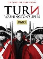 Cover image for TURN : Washington's spies. the complete first season