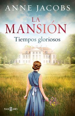 Cover image for La mansión : tiempos gloriosos