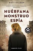 Cover image for Huérfana, monstruo, espía