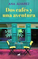 Cover image for Dos cafés y una aventura