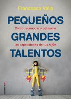 Cover image for Pequeños grandes talentos : cómo reconocer y potenciar las capacidades de tus hij@s
