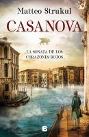 Cover image for Casanova : la sonata de los corazones rotos