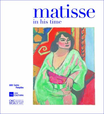 Cover image for Matisse : in his time : masterworks of modernism from the Centre Pompidou
