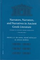 Cover image for Narrators, narratees, and narratives in ancient Greek literature studies in ancient Greek narrative