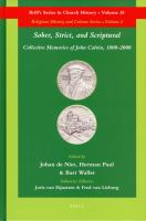 Cover image for Sober, strict, and scriptural collective memories of John Calvin, 1800-2000