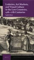Cover image for Lotteries, art markets, and visual culture in the Low Countries, 15th-17th centuries