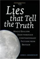 Cover image for Lies that tell the truth magic realism seen through contemporary fiction from Britain