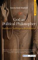 Cover image for God as political philosopher Buddha's challenge to brahminism