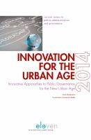 Cover image for Innovation for the urban age innovative approaches to public governance for the new urban age : the Winelands papers 2014