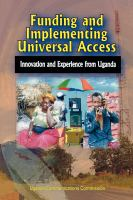 Cover image for Funding and implementing universal access innovation and experience from Uganda.