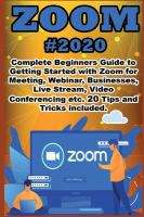 Cover image for Zoom: 2020 complete beginner's guide to getting started with Zoom for meeting, webinar, businesses, live stream, video conferencing etc. 20 tips and tricks included.