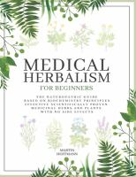 Cover image for Medical herbalism for beginners : the naturopathic guide based on biochemistry principles effective scientifically proven medicinal herbs and plants with no side effects