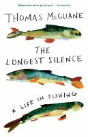 Cover image for The longest silence : a life in fishing