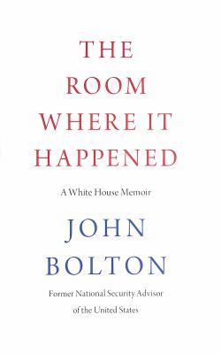 Imagen de portada para The room where it happened : a White House memoir