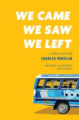 Cover image for We came, we saw, we left : a family gap year