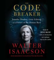 Cover image for The code breaker Jennifer Doudna, gene editing, and the future of the human race
