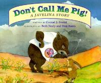 Cover image for Don't call me pig! : a javelina story