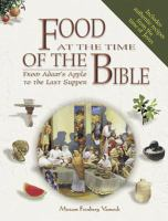 Cover image for Food at the time of the Bible : from Adam's apple to the Last Supper