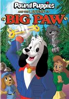 Cover image for Pound Puppies and the legend of Big Paw